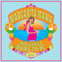 Margarita Mama: 80 Mocktails for...