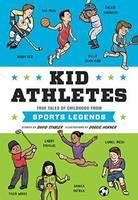 Kid Athletes: True Tales of Childhood...