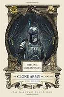 William Shakespeare's The Clone Army...