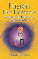 Fusion of the Five Elements:...