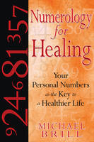 Numerology for Healing: Your Personal...