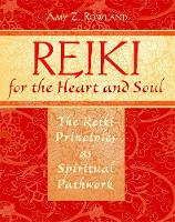 Reiki for the Heart and Soul: The...