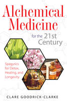 Alchemical Medicine for the 21st...