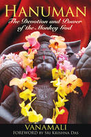 Hanuman: The Devotion and Power of ...