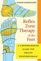 Reflex Zone Therapy of the Feet: A...