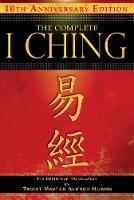 The Complete I Ching: The Definitive...