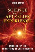 Science and the Afterlife Experience:...