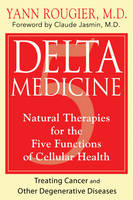 Delta Medicine: Natural Therapies for...