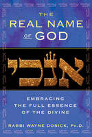 The Real Name of God: Embracing the...
