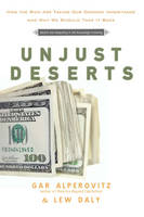 Unjust Deserts: How the Rich are...