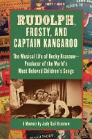 Rudolph, Frosty and Captain Kangaroo:...