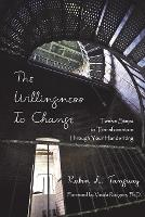 The Willingness to Change: Twelve...