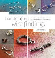 Handcrafted Wire Findings: Techniques...