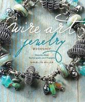 Wire Art Jewelry Workshop: Step by...
