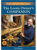 The Loom Owner's Companion: Know and...