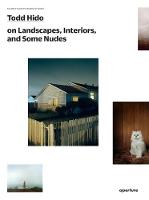 Todd Hido on Landscapes, Interiors,...