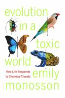 Evolution in a Toxic World: How Life...