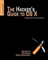 The Hacker's Guide to OS X: ...