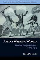 Amid a Warring World: American ...
