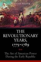 The Revolutionary Years, 1775-1789:...