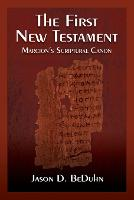 The First New Testament: Marcion's...