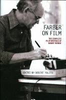 Farber on Film: The Complete Film...