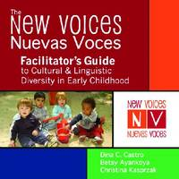New Voices/Nuevas Voces: A Handbook on Cultural and Linguistic Diversity in Early Childhood: Facilitator's Manual