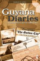 Guyana Diaries: Women's Lives Across...