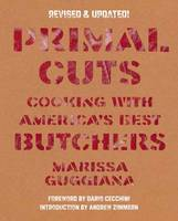 Primal Cuts: Cooking with America's...