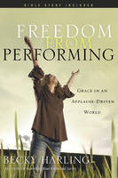 Freedom from Performing: Grace in an...