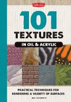 101 Textures in Oil & Acrylic:...