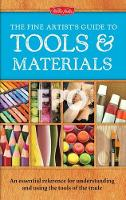 The Fine Artist's Guide to Tools &...