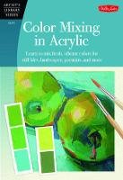 Color Mixing in Acrylic: Learn to Mix...