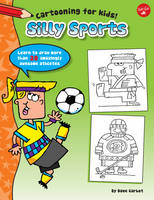 Silly Sports: Learn to Draw More Than...