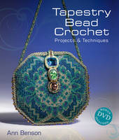 Tapestry Bead Crochet: Projects &...