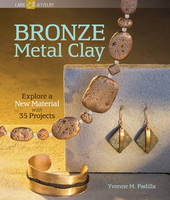 Bronze Metal Clay: Explore a New...