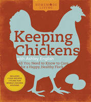 Keeping Chickens with Ashley English:...