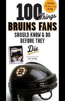 100 Things Bruins Fans Should Know &...