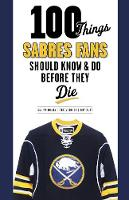 100 Things Sabres Fans Should Know &...