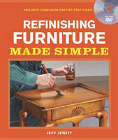 Refinishing Furniture Made Simple:...