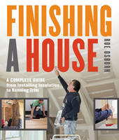 Finishing a House: A Complete Guide...