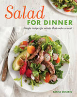 Salad for Dinner: Simple Recipes for...