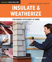 Insulate & Weatherize: For Energy...