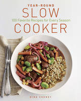 Year-round Slow Cooker: 100 Favorite...