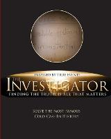 The Investigator: Finding the Truth ...