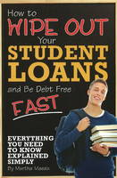 How to Wipe Out Your Student Loans ...