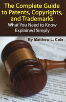 Complete Guide to Patents, Copyrights...