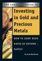 Complete Guide to Investing in Gold &...