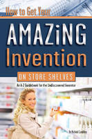 How to Get Your Amazing Invention on...