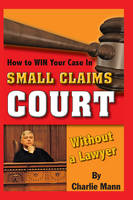 How to Win Your Case in Small Claims...